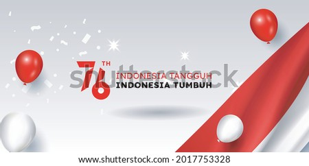 76 Years Of Independence Day Republic Of Indonesia. Dirgahayu indonesia . Indonesia tangguh, Tumbuh (English translation: Indonesian independence. Indonesia is tough, growing). Poster Design