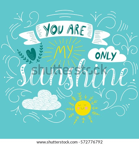 'You are my only sunshine' poster with cute doodling letters and illustration of the sun and clouds in cartoon style