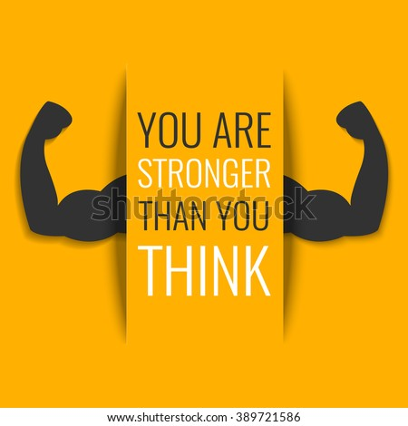 you are stronger than you think inspirational quote on