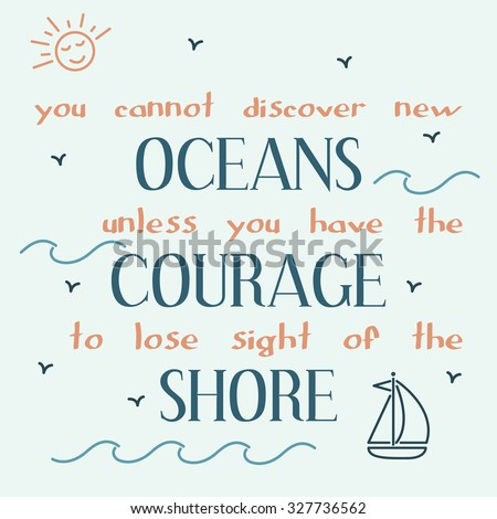 you cannot discover new oceans