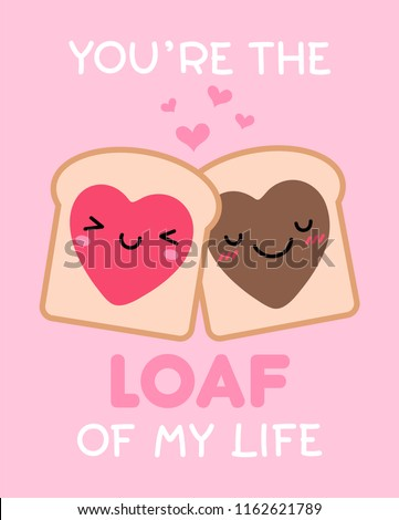 """""""You're the loaf of my life"""" typography design with cute couple bread cartoon for valentine's day card design."""