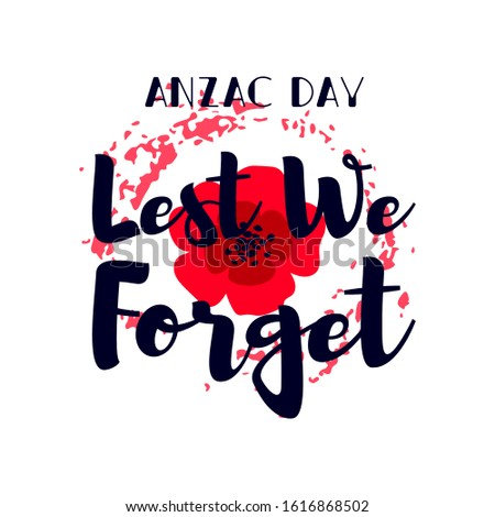 A bright red poppy flower. International Day of Remembrance concept. Anzac day symbol. Lest we forget text. Isolated on white background. Vector illustration.