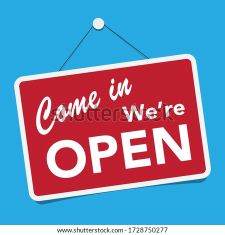 A business sign that says 'Come In, We're Open'.Vector eps10