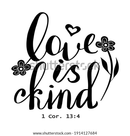 a calligraphic inscription Love is kind and a reference to a Bible verse in black Stock photo ©