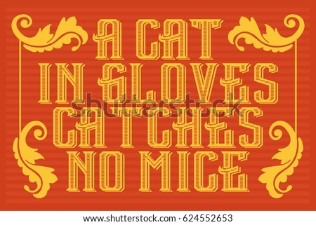 a cat in gloves catches no mice ...