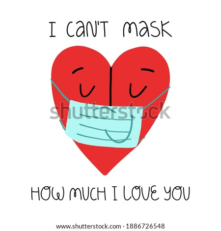 A cute heart character in face medical mask with lettering I can't mask how much I love you. Valentine's day during Covid-19 pandemic concept. Greeting card design. Vector isolated illustration.