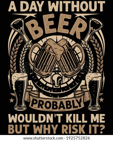A day without beer t-shirt design for beer lovers Foto stock ©
