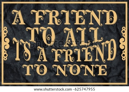 a friend to all is a friend to