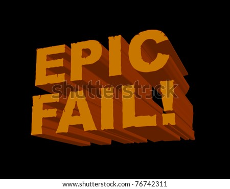 a fun 3d image with 'epic fail '