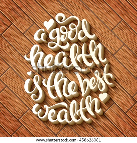 a good health is the best