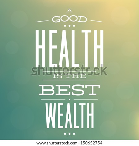 A Good Health is The Best Wealth / Quote Typographic Background Design