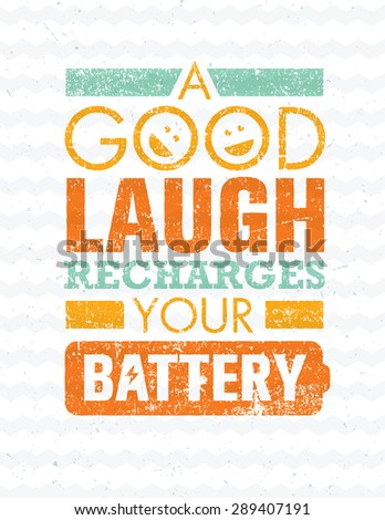 a good laugh recharges your