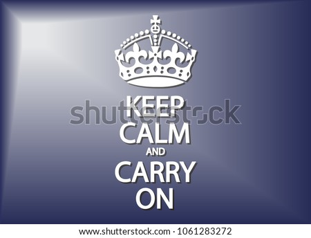 A keep calm and carry on poster or background design