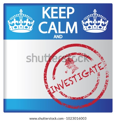 A keep calm and investigate badge isolated on a white background