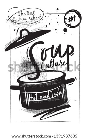 A large pot of soup. Logotype for culinary school with coated elements. Lettering and logo on the poster. Soup culture text. Soup ladle