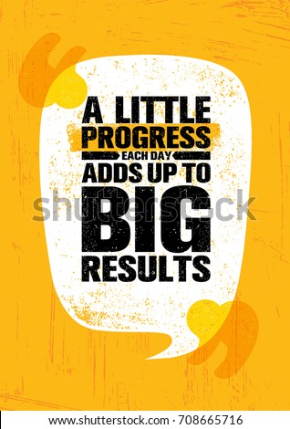 a little progress each day adds