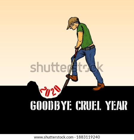A man bury the year 2020 with the message: Goodbye cruel year. Hand drawn vector illustration.