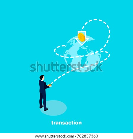 a man in a business suit with a phone in his hand sends a money transfer around the world, an isometric image
