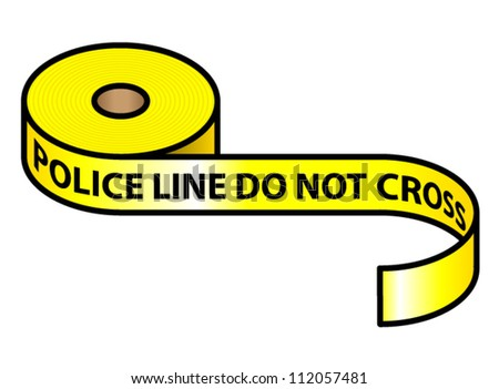 "A roll of yellow police tape.""Police line do not cross."""