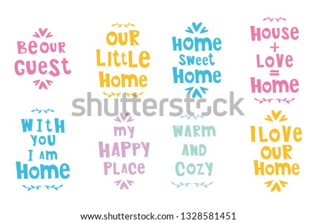 """A set of bright cute phrases or lettering in houses silhouettes - """"home, sweet home"""", """"be our guest"""", warm and cozy. Vector flat illustration, greeting card or poster"""