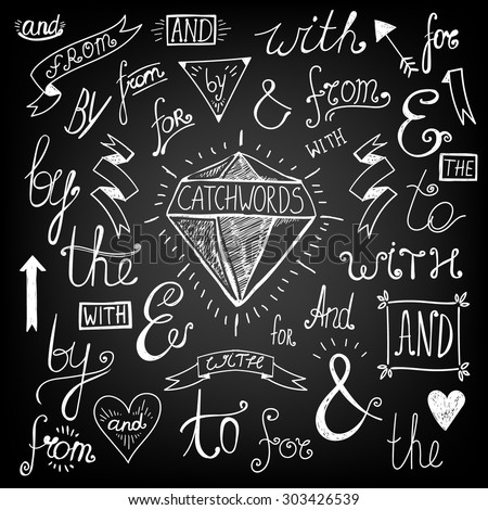 """A set of chalkboard style catchwords and design elements. Hand drawn words """"and"""", """"for"""", """"from"""", """"with"""", """"the"""", """"by"""". Decorative elements and embellishments."""