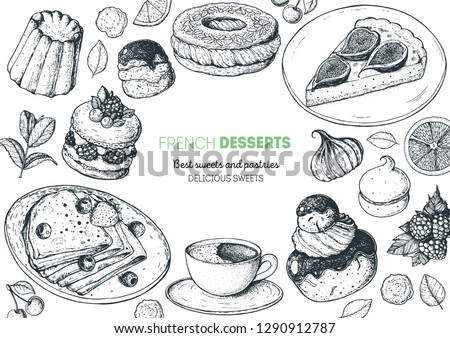 A set of french desserts with canele, Ispahan, crepes, chocolate religieuse, paris brest, fig tart. French cuisine top view frame. Food menu design template. Hand drawn sketch vector illustration.