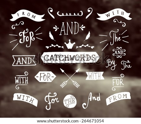 "A set of hand drawn catchwords and design elements on a blurred vintage background. Hand drawn words ""and"", ""for"", ""from"", ""with"", ""the"", ""by"". Decorative elements and embellishments."