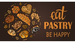 A signboard, a logo, a template for a baking shop, a bread shop, an element of decor. Fresh and tasty bread and pastries. Vector. Eat pastry be happy