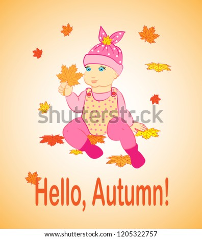 """A small child holds in his hand an orange maple leaf. He sits on the fallen leaves. The inscription reads """"Hello, Autumn"""" #1205322757"""