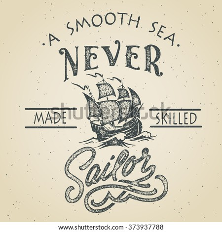 a smooth sea never made skilled ...