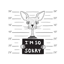 A thin cat near the wall with markings for the photos of criminals. The cat is holding a sign that says I am so sorry. Black and white vector illustration. Stylized animal. Police mugshot background