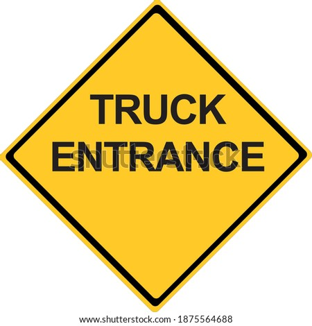 a truck entrance warning sign