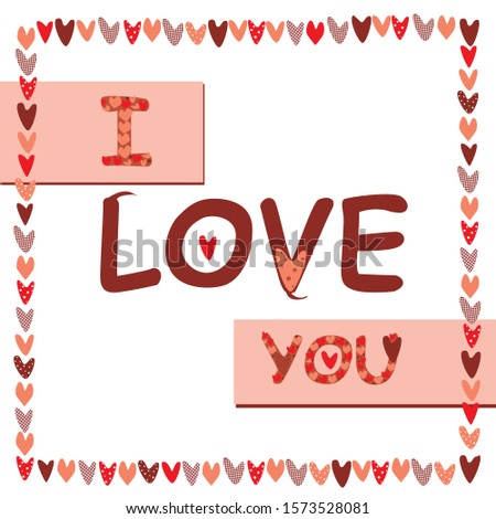 "A vector card, greeting card, greeting or invitation with the words ""I love you."" A lettering with a cute doodle heart is isolated on a white background for design"