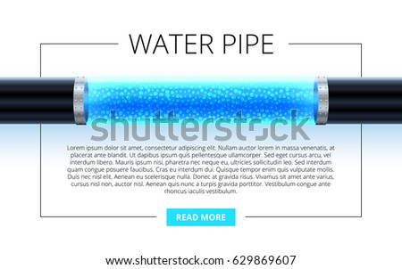 A water pipe with a transparent section of clean water on white background. Presentation of water supply systems. Plumbing service advertising template. Clean water in pipes. Vector illustration