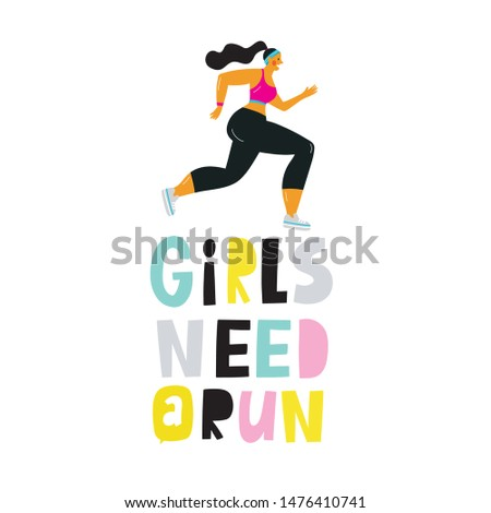 A young woman in a sports uniform is running. A man runs a marathon. Sport vector illustration in modern style. Lettering quote - Girls need a run