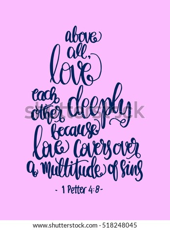 Above all love each other deeply love frameHand Lettered quote Magnificent Love Quote From The Bible