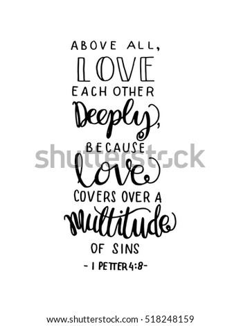 above all  love each other