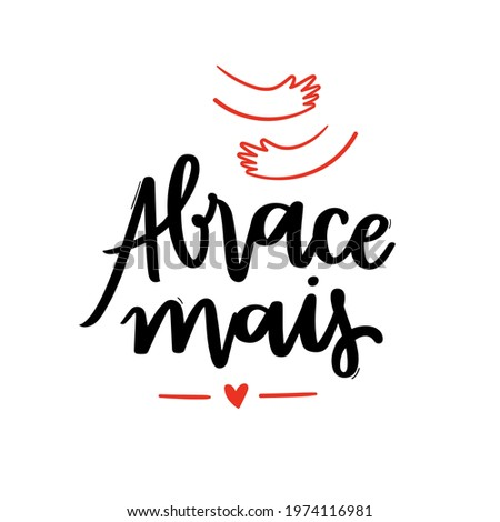 Abrace mais! Hug More! Brazilian Portuguese Hand Lettering Calligraphy. Vector. Stock fotó ©