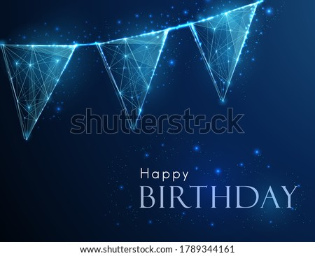Abstarct flag garland. Happy birthday template. Low poly style design. Abstract geometric background. Wireframe light connection structure. Modern 3d graphic concept. Isolated vector illustration.