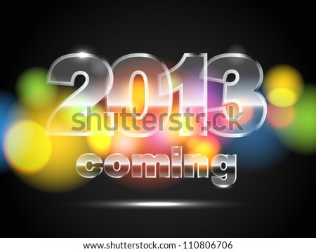 Abstract background of glowing color circles. 2013 is coming - stock vector