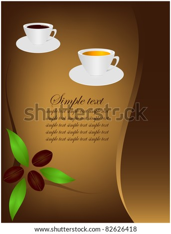 Abstract brown background with it located on cups of tea, coffee and green leaves
