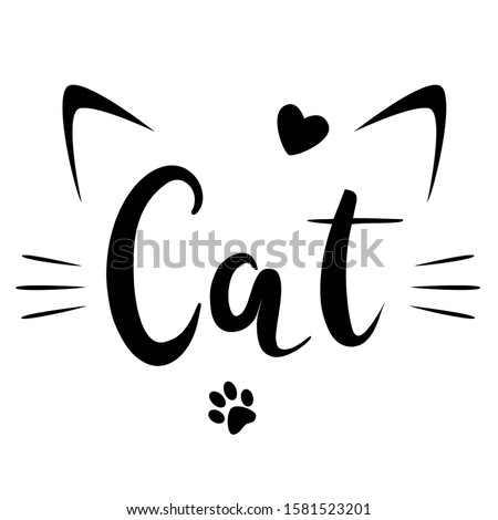 Abstract cat phrases, black and white vector graphics, phrase illustrations of cat ears and cat whiskers, design T-shirts and print lettering. Cat claw and heart shape Stock photo ©