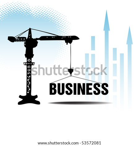 Abstract colorful business illustration with a crane lifting the business word. Business concept