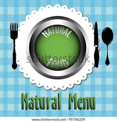 Abstract colorful illustration with a fork, knife, spoon and a green plate on which is written the text natural food. Natural menu concept