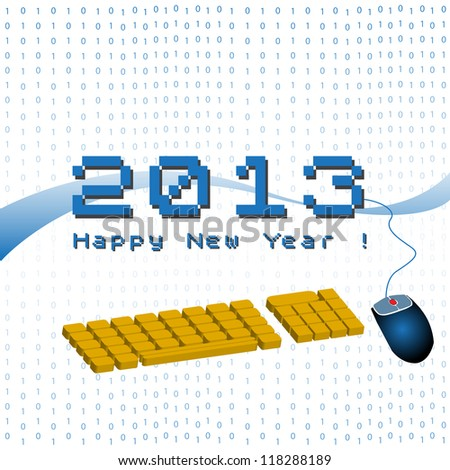 Abstract colorful illustration with yellow keyboard, blue mouse and the text 2013 Happy New Year written with blue pixelated letters. New Year greeting concept