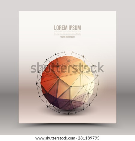 Abstract 3d vector technology orb with wireframe structure background. Digital business abstract vector background. Flayer, brochure, card vector design. Abstract vector wallpaper. Science background