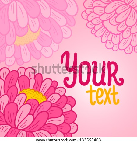 Abstract floral card background. Postcard template with flowers and place for your text. #133555403