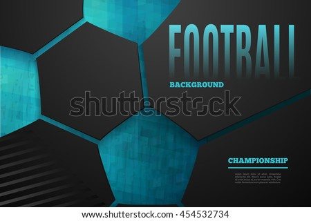 Abstract football background with place for the text on dark background. Football championship vector illustration.