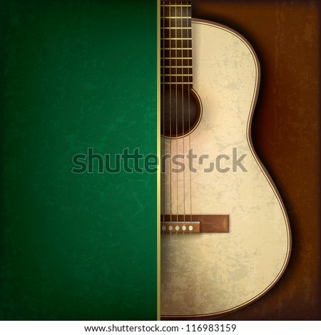Abstract grunge green background with acoustic guitar on brown