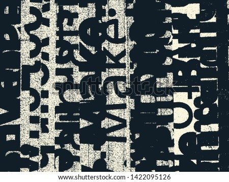 Abstract grunge vector background. Monochrome composition of irregular typographic elements.